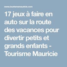 17 jeux à faire en auto sur la route des vacances pour divertir petits et grands enfants - Tourisme Mauricie