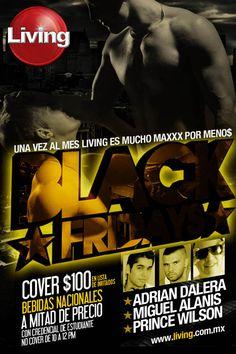 HOY VIERNES Living es MAXXX por Meno$$$ con **BLACK FRIDAY** ANOTATE EN MI LISTA Y PAGA SOLO $100 C/1 BEBIDA; INVITA A TODOS TUS AMIGOS Y MANDEN SUS NOMBRES AL 5513194694 WhatsApp, polo@living.com.mx Todas las BEBIDAS NACIONALES A MITAD DE PRECIO hasta la 1am. Main Room: Dj's ADRIAN DALERA, PRINCE WILLSON & MIGUEL ALANIS. Drag Show & XXXL Dancers. Pop Room: Dj's Oliver Cano & Mar-ko Galicia. Travesty Show & Gogo Boys. Estudiantes NO COVER antes de las 12am. Cover $200