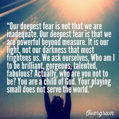 our deepest fear is not that we are inadequate - Google Search