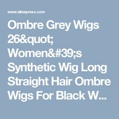 "Ombre Grey Wigs 26"" Women's Synthetic Wig Long Straight Hair Ombre Wigs For Black Women Heat Resistant Fiber Cheap Cosplay Wig-in Synthetic Wigs from Health & Beauty on Aliexpress.com 