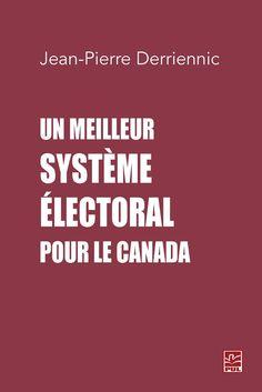 """Le Parti libéral du Canada a pris l'engagement de faire une réforme de notre système électoral pour que l'élection remportée par lui en 2015 soit la dernière à utiliser le mode de scrutin pluralitaire, souvent appelé """"uninominal majoritaire à un tour"""". C'est une excellente nouvelle, car le mode de scrutin que nous utilisons a de très gros inconvénients.    """" ... D'intéressantes propositions de réforme du mode de scrutin, valables autant pour le Québec que pour le Canada."""