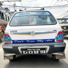 Don't kiss my ass.  #dontkissmyass #kathmandu #nepal #taxi #nepalitaxi #suzuki #maruti #marutisuzuki #transport #transportation #dosanddonts #dont #kiss #dutourdumonde #enlight #travellife #asia #dktm #nepal8thwonder #instanepal #nepalgram #ktm #caroftheday #carstagram #instacars