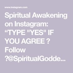 "Spiritual Awakening on Instagram: ""TYPE ""YES""  IF YOU AGREE 🙏 Follow 👉@SpiritualGoddess.1111 👈for spiritual love & light , healing, wisdom and inspiration.🎑 • • • •…"" Spiritual Love, Spiritual Awakening, Jesus Girl, Sacred Heart, A Blessing, New Beginnings, Love And Light, Abundance, Pregnancy"