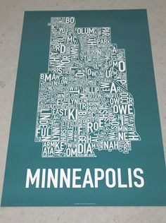 This poster is hanging on the wall in my apartment. Now everyone knows my love for Mpls. Minneapolis Neighborhood Poster (from orkposters.com)