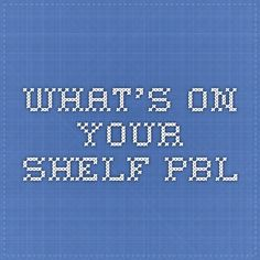 What's on your shelf PBL