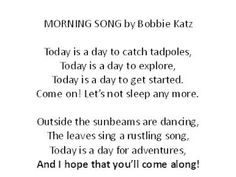 "Because it's Mother's Day - this is a poem that we always called ""Today is a Day"" when my youngest daughter was small. I had a terrible time finding it again because as you can see, it's called Morning Song!!!  It has very happy memories though so, please, enjoy it!"
