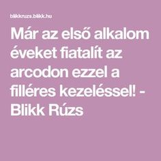 Már az első alkalom éveket fiatalít az arcodon ezzel a filléres kezeléssel! - Blikk Rúzs The Cure, Projects To Try, Health Fitness, Hair Beauty, Marvel, Education, Face, Erika, Amazon