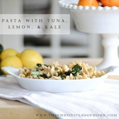 The Chronicles of Home: Pasta with Tuna, Lemon, and Kale