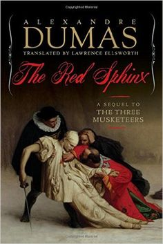 'The Red Sphinx: A Sequel to the Three Musketeers', Alexandre Dumas.
