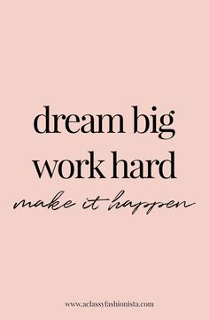 Work quotes goals goals mini life update real talk a classy fashionista dream big work hard make it happen motivational quote inspiring training goals Motivacional Quotes, Best Quotes, Goals Quotes Motivational, Music Quotes, Good Things Quotes, Goal Quotes, Motivating Quotes, Awesome Quotes, Amazing Life Quotes