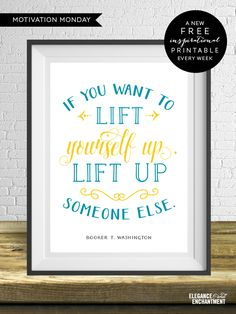 """""""If you want to lift yourself up, lift up someone else. """" - Booker T. Washington // Free Art Printable from Elegance and Enchantment for Black History Month"""