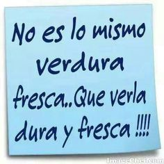 Dura y fresca Best Quotes, Love Quotes, Inspirational Quotes, Karma Quotes, Good Jokes, Funny Jokes, Spanish Jokes, Mexican Humor, Sarcastic Quotes