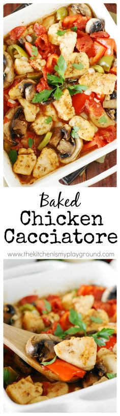 Baked Chicken Cacciatore ~ a very easy & flavorful dinner dish the whole family will enjoy.   www.thekitchenismyplayground.com