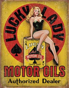 This Lady Luck Motor Oils Pin Up Girl Tin Sign looks great in a man cave or vintage garage. Durable metal sign makes a fun gift for petroliana collectors. x 16 in. Fotos Pin Up, Garage Signs, Garage Art, Pin Up Posters, Poster S, Pub Vintage, Vintage Pins, Vintage Art, Pin Up Girls
