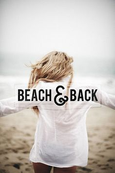 Beach & Back... Haha me every weekend.. One day it will be just beach no back. Lol