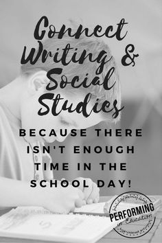 Connect Writing & Social Studies: Because there isn't enough time in the school day! - Performing in Education