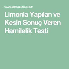 Limonla Yapılan ve Kesin Sonuç Veren Hamilelik Testi