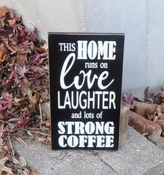 This home runs on love laughter and lots of strong coffee wood sign Kitchen decor sign on Etsy, $28.00
