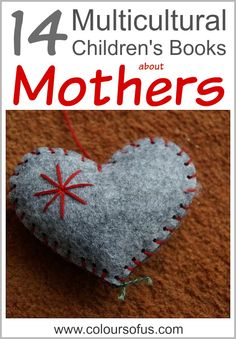 14 Multicultural Children's Books about Mothers - includes some about cross-cultural adoption