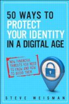 50 Ways to Protect Your Identity in a Digital Age: New Financial Threats You Need to Know and How to Avoid Them (2nd Edition) By #SteveWeisman