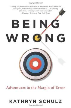 Being Wrong: Adventures in the Margin of Error by Kathryn Schulz,http://www.amazon.com/dp/0061176052/ref=cm_sw_r_pi_dp_rcIhtb0PBH4WHYCQ