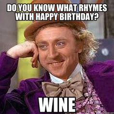 Make Creepy Condescending Wonka Memes Or Upload Your Own Images To Custom Find This Pin And More On Happy Birthday
