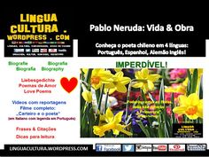 Pablo Neruda: Vida & Obra poética de um vencedor do Prêmio Nobel de Literatura