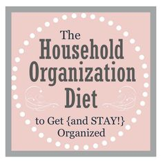 Clean & Scentsible: The Household Organization Diet - Love all the organization tips in this series! #organization