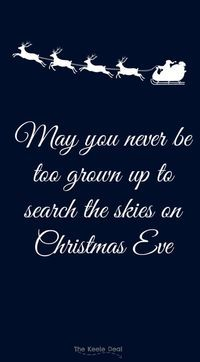 may-you-never-be-too-grown-up-to-search-the-skies-on-christmas-eve