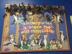 Kindergarten is Where the Wild Things Are! Bulletin Board
