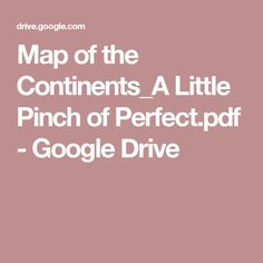 Map of the Continents_A Little Pinch of Perfect. Small Groups, Google Drive, Continents, Social Studies, Homeschool, Pdf, Teaching, Education, Montessori