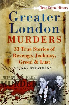 Greater London Murders – True Crime Library