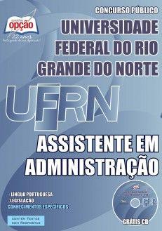 Apostila Concurso Universidade Federal do Rio Grande do Norte / UFRN - 2015: - Cargo: Assistente em Administração