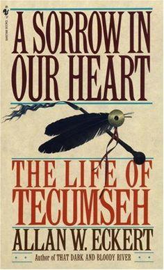 A Sorrow in Our Heart: The Life of Tecumseh by Allan W. Eckert,http://www.amazon.com/dp/055356174X/ref=cm_sw_r_pi_dp_.Fvysb00ZA48MAZY