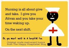 Can't I try that at work even though I'm not a nurse lol. Some people could be quiet my whole shift and make my day easier lol