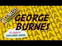 George Burnes Classic One Liner Jokes - YouTube