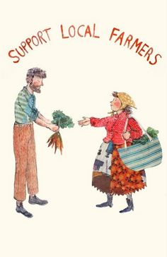 'Support Local Farmers' - Illustration by Phoebe Wahl A Well Traveled Woman, Buy Local, Shop Local, Support Local, Illustrations, Farm Life, Country Life, Country Living, Farmers Market