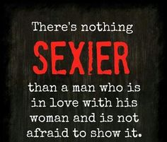 There is nothing SEXIER than a man who is .....