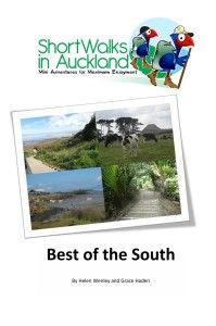 Short Walks in Auckland: Best of the South. 12 self guided circular walks helping you find the hidden treasures in your local area.