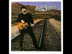 Bob Seger- We've Got Tonight.(Greatest Hits)-- The soundtrack to my life.