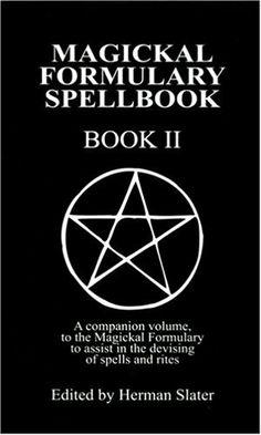 A Magickal Formulary Spellbook Companion: Book II by Herman Slater, http://www.amazon.com/dp/0939708108/ref=cm_sw_r_pi_dp_y8RJsb1EWYV1V