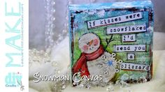 The EASY way to make a Snowman Canvas - Mixed Media Monday