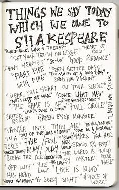 """Things We Say Today We Owe to Shakespeare"" -- Link to an NPR article about this: http://www.npr.org/blogs/thetwo-way/2011/09/15/140520535/things-we-say-today-and-owe-to-shakespeare"