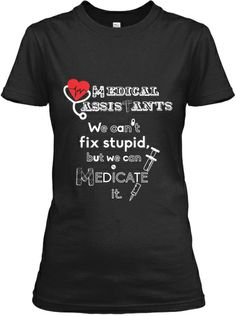 LIMITED EDITION - MEDICAL ASSISTANT | Teespring
