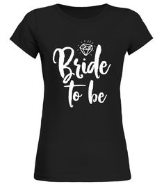Bachelorette Party Shirts Bride To Be | Teezily | Buy, Create & Sell T-shirts to turn your ideas into reality