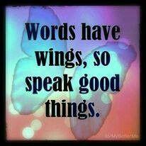 Speak Good....Always.
