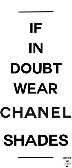 Lady Luxury, Shady Lady, Felt Hearts, Fashion Quotes, Coco Chanel, Specs, Inspire Me, Thats Not My, Channel