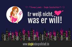 Anna-Lena's #Single-#Kurzgeschichten: Er weiß nicht, was er will! #Liebe #Ungewissheit #Kennenlernphase