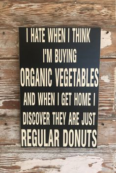 funny signs for home ; funny signs for work ; funny signs for home hilarious ; funny signs for bathroom Funny Signs For Work, Funny Wood Signs, Funny Sign Fails, Funny Quotes, Funny Holiday Quotes, Sign Quotes, Organic Vegetables, Funny Relationship, Funny Love