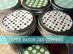 Family Feedbag: DIY - Paper Mason Jar Toppers